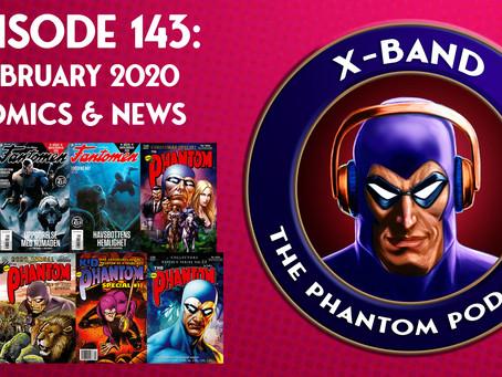 X-Band: The Phantom Podcast #143 - February 2020 Comics & News