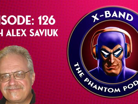 X-Band: The Phantom Podcast #126 - An Interview with Alex Saviuk