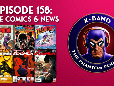 X-Band: The Phantom Podcast #158 - June Comics & News