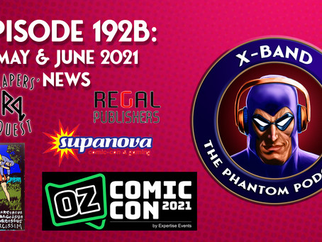X-Band: The Phantom Podcast #192B - May & June 2021 News (Plus Interview with Ankit Mitra)