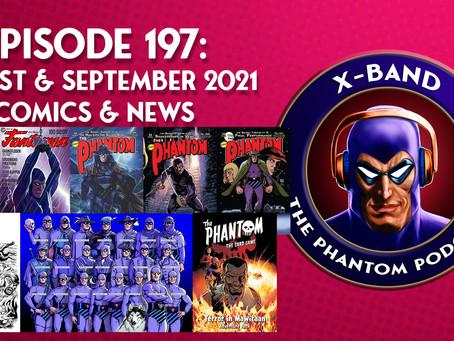 X-Band: The Phantom Podcast #197 - August & September 2021 Comics & News