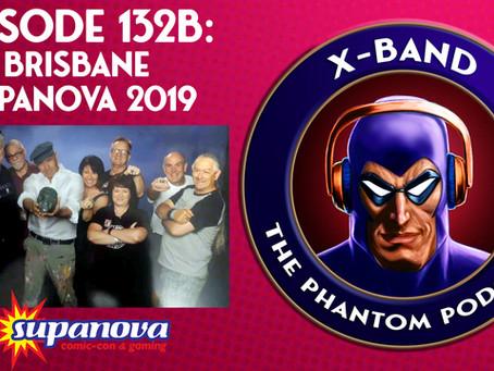 X-Band: The Phantom Podcast #132B - Brisbane Supanova 2019 feat. Billy Zane & The Frew Crew