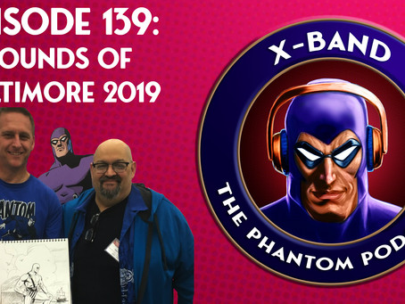 X-Band: The Phantom Podcast #139 - Sounds of Baltimore 2019
