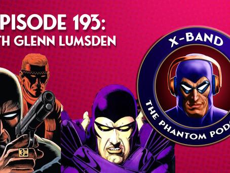 X-Band: The Phantom Podcast #193 - With Glenn Lumsden