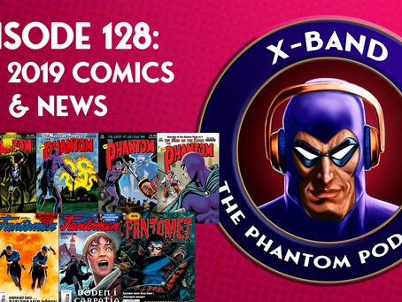 X-Band: The Phantom Podcast #128 - September 2019 Comics & News