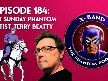X-Band: The Phantom Podcast #184 - Past Sunday Artist, Terry Beatty