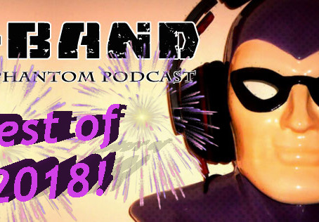 X-Band: The Phantom Podcast #109 - The Best of 2018
