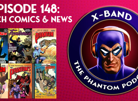 X-Band: The Phantom Podcast #148 - March 2020 Comics & News