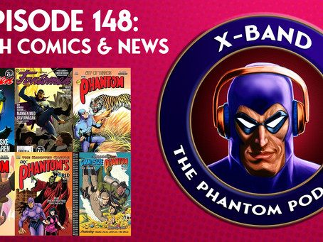 X-Band: The Phantom Podcast #148 - March 2020 Comics & News