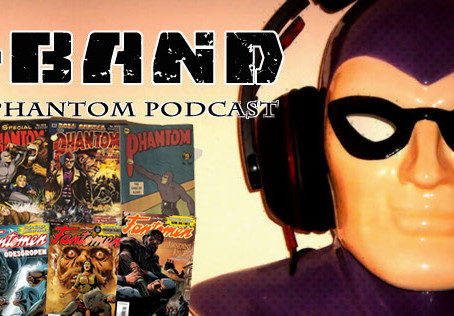 X-Band: The Phantom Podcast #111 - February 2019 Comics and News