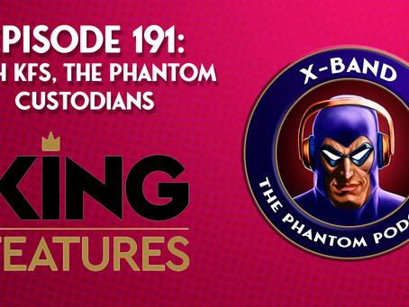 X-Band: The Phantom Podcast #191 - With KFS, The Phantom Custodians
