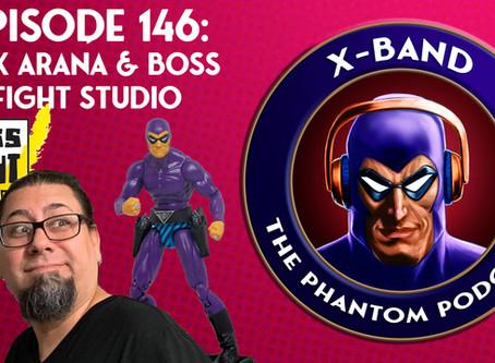 X-Band: The Phantom Podcast #146 - Erik Arana & Boss Fight Studio