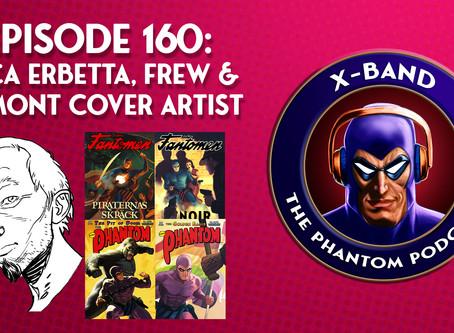 X-Band: The Phantom Podcast #160 - Luca Erbetta, Frew & Egmont Cover Artist