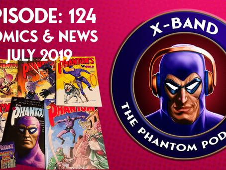 X-Band: The Phantom Podcast #124 - July 2019 Comics & News