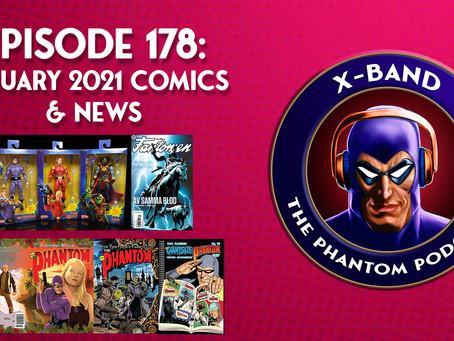 X-Band: The Phantom Podcast #178 - January 2021 Comics & News