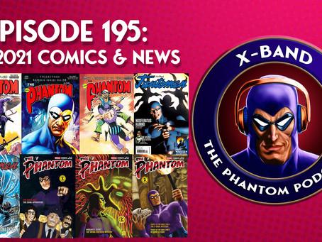 X-Band: The Phantom Podcast #195 - July 2021 Comics & News