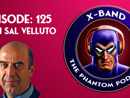 X-Band: The Phantom Podcast #125 - Interview with Sal Velluto