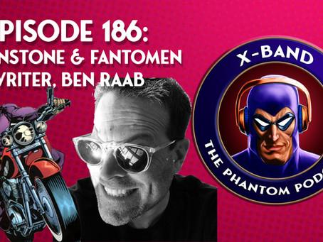 X-Band: The Phantom Podcast #186 - Moonstone & Team Fantomen Writer Ben Raab