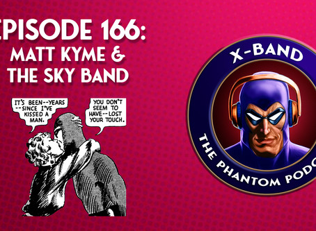 X-Band: The Phantom Podcast #166 - Matt Kyme & The Sky Band