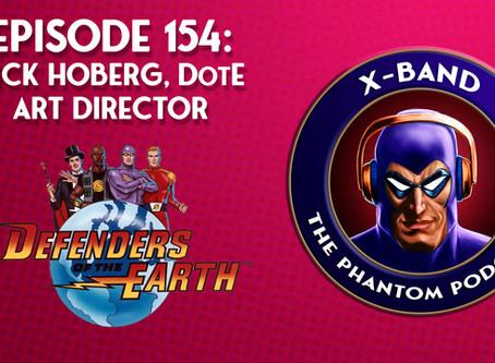X-Band: The Phantom Podcast #154 - Rick Hoberg, DotE Art Director