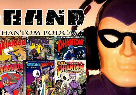 X-Band: The Phantom Podcast #102 - November 2018 Comics & News