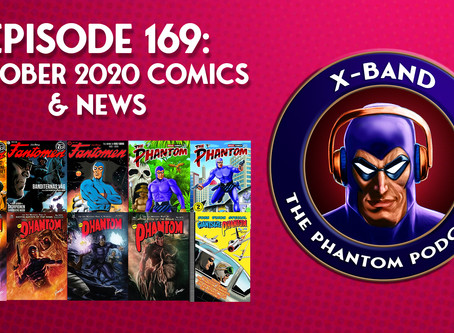 X-Band: The Phantom Podcast #169 - October 2020 Comics & News