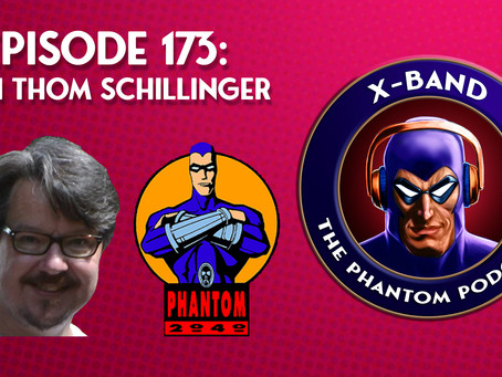 X-Band: The Phantom Podcast #173 - With Thom Schillinger (Phantom 2040 Art Director)
