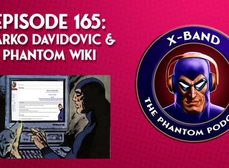 X-Band: The Phantom Podcast #165 - Marko Davidovic & Phantom Wiki