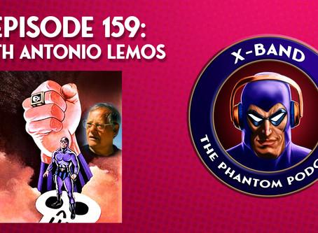 X-Band: The Phantom Podcast #159 - With Antonio Lemos