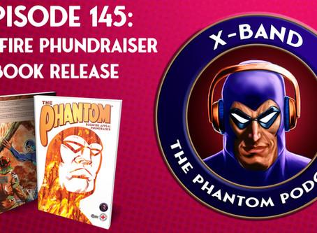 X-Band: The Phantom Podcast #145 - Bushfire Phundraiser Book Release