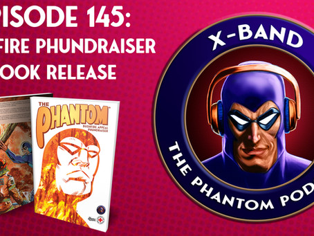 X-Band: The Phantom Podcast #145 - Bushfire Phundraiser Book Release