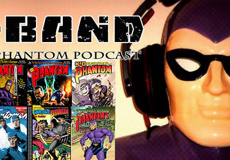 X-Band: The Phantom Podcast #114 - Comics & News (March 2019)