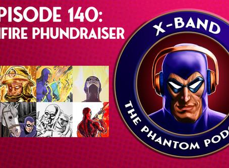X-Band: The Phantom Podcast #140 - Bushfire Phundraising Project