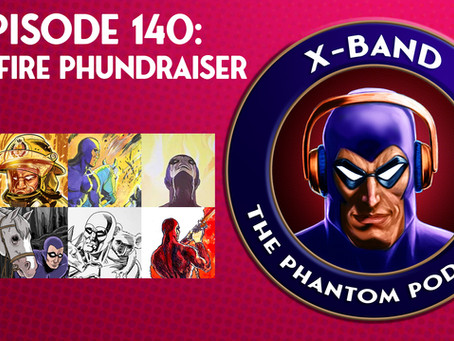 X-Band: The Phantom Podcast #140 - Bushfire Phundraising Project