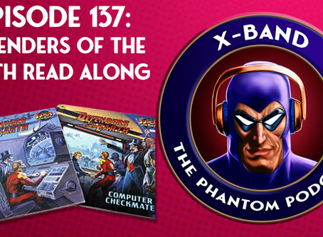 X-Band: The Phantom Podcast #137 - Defenders of the Earth Read Along