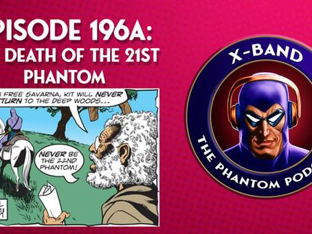 X-Band: The Phantom Podcast #196A - The Death of the 21st Phantom