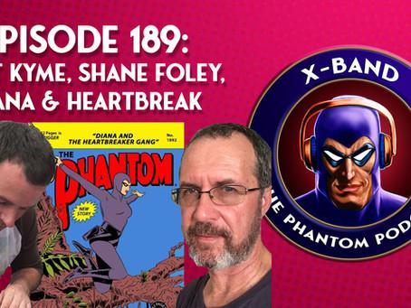 X-Band: The Phantom Podcast #189 - Matt Kyme, Shane Foley, Diana & Heartbreak
