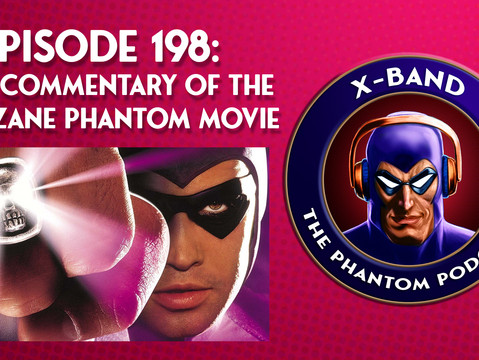 X-Band: The Phantom Podcast #198 - Phan Commentary of the Billy Zane Movie