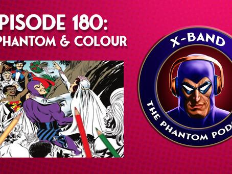 X-Band: The Phantom Podcast #180 - The Phantom & Colour