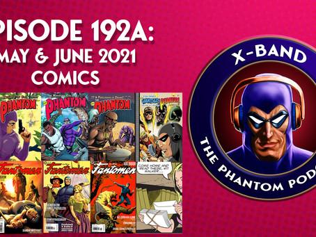 X-Band: The Phantom Podcast #192A - May & June 2021 Comics