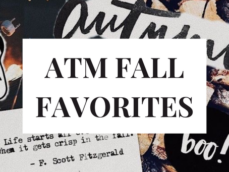 ATM Fall Favorites