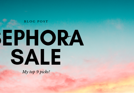 My top 9 picks from the Sephora Sale