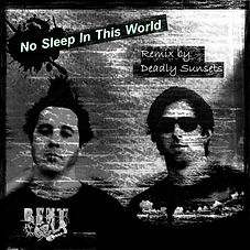 Bent Self's remix 'No Sleep In This World' by Deadly Sunsets