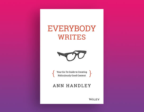 Everybody Writes | Ann Handley