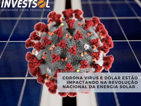 Corona vírus e dólar estão colocando em risco o bom momento da energia solar fotovoltaica no Brasil.