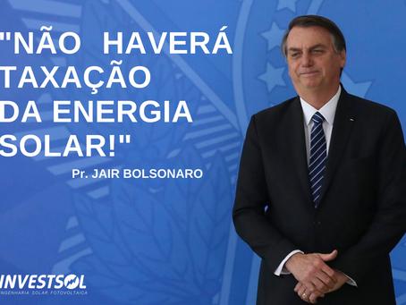 """""""Não haverá taxação da energia solar"""" - Jair Bolsonaro"""