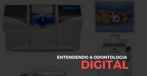 Entendendo a odontologia digital.