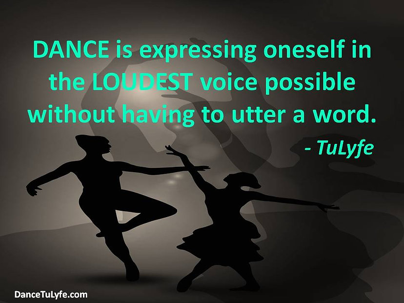 Original dance quote from TuLyfe.