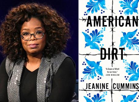 """Dude. Oprah's Love of """"American Dirt"""" Sucks Colonialist Ass"""