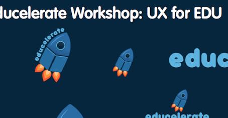 A Recap of Educelerate: UX for .EDU